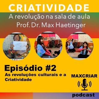 As revoluções culturais e a Criatividade
