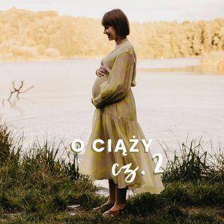 O ciąży cz. 2