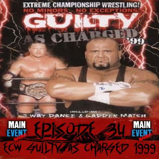 Episode 34: ECW Guilty as Charged 1999
