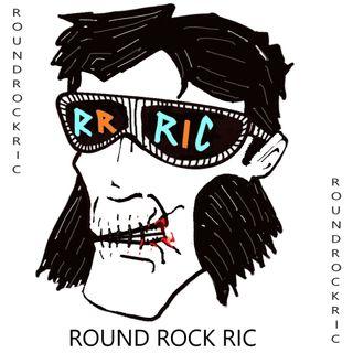 Ep 57 - Round Rock Ric