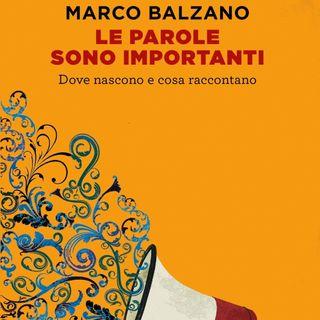 """Marco Balzano """"Le parole sono importanti"""""""