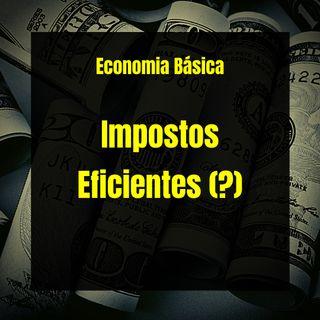 Economia Básica - Impostos Eficientes (?) - 19