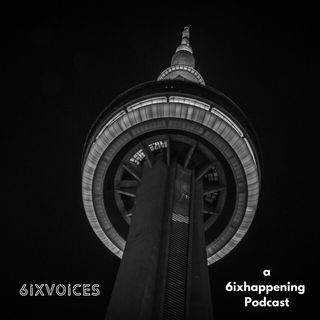 Episode 4 - A 6ixhappening Podcast