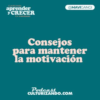 Consejos para mantener la motivación • Marketing y Productividad • Culturizando