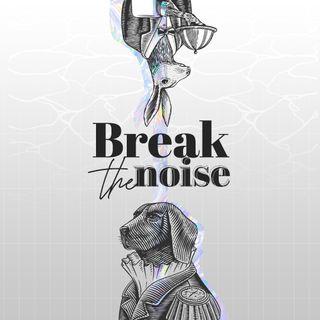 #BreakTheNoise | Art & Life Ep. 1