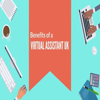 Benefits Of A Virtual Assistant UK