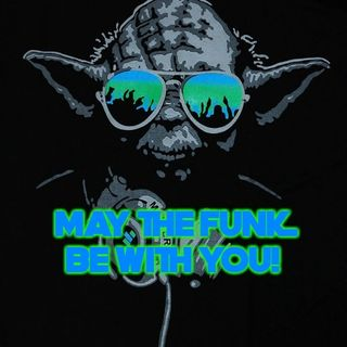 May The Funk Be With You!