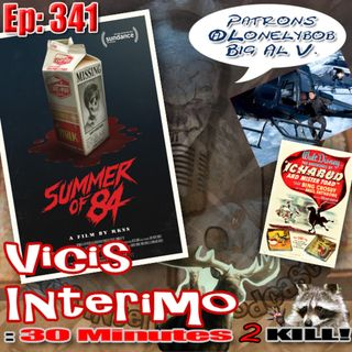 The Summer of '84 Vicis Interimo Episode 341
