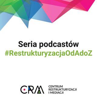 Restrukturyzacja a upadłość - kluczowe różnice - odcinek 4