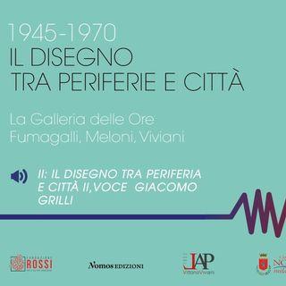 """""""Il disegno tra periferia e città"""" voce di Giacomo Grilli"""