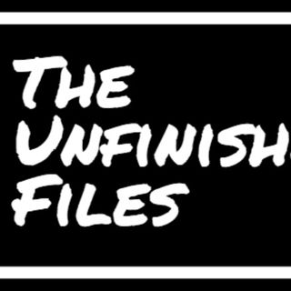 The Unfinished Files