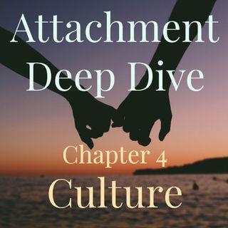 Attachment Deep Dive - Chapter 4: Culture