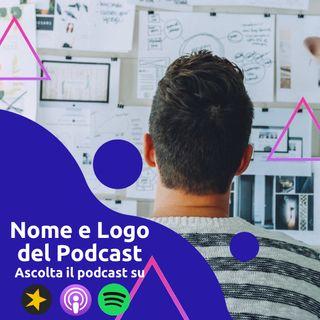 Come scegliere il Nome e la Copertina del tuo Podcast