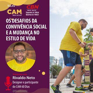 O desafio da convivência social e a mudança no estilo de vida (entrevista com Rivaldo Neto)