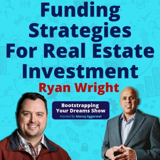 102 | Real Estate Wholesaling | Funding Strategies For Real Estate Investment | Ryan Wright