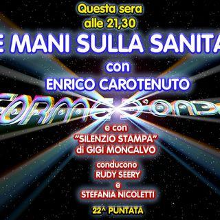 Forme d'Onda - Enrico Carotenuto - Le Mani sulla Sanità - 22^puntata (08/04/2021)