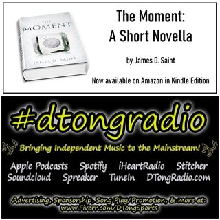 Top Indie Music Artists on #dtongradio - Powered by The Moment by James D Saint on Amazon