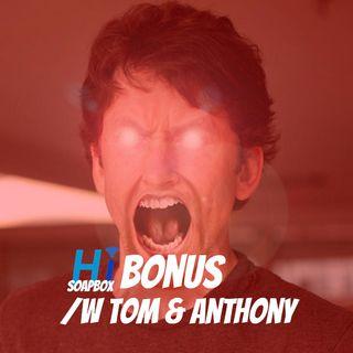 HI Soapbox Bonus: Talking With Tom Bennet & Anthony Lopez