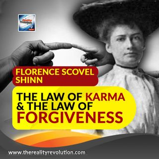 Florence Scovel Shinn The Law Of Karma And The Law Of Forgiveness