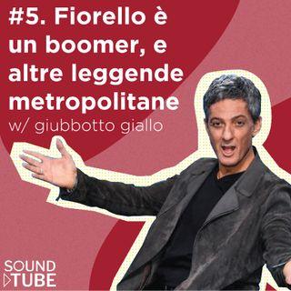 #5. Fiorello è un boomer, e altre leggende metropolitane (w/ giubbottogiallo)