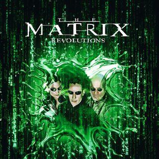 Matrix Revolution - Scelta e Scopo pt. 2