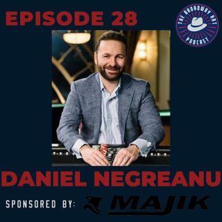 Ep. 28- Daniel Negreanu