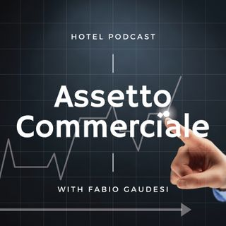 Hotel Podcast - Assetto Commerciale