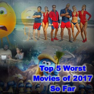 Daily 5 Podcast - Top 5 Worst Movies of 2017 So Far