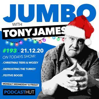 Jumbo Ep:193 - 21.12.20 - Christmas Tiers & Wozey