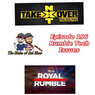 B&S Episode 196: Rumble Tech Issues