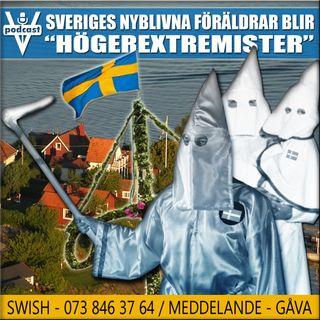 """SVERIGES NYBLIVNA FÖRÄLDRAR BLIR """"HÖGEREXTREMISTER"""""""