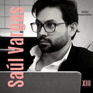 Episodio XIII - Feat. Saúl Vargas