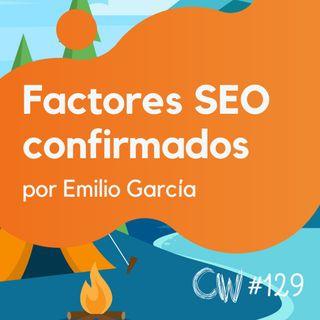 Google confirma estos factores SEO - Actualidad SEO #129