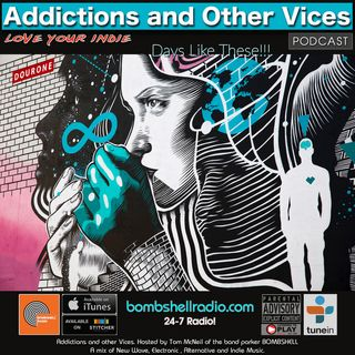 Addictions and Other Vices 665 - Days Like These!!!