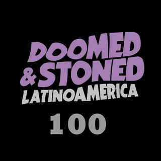 Doomed & Stoned Latinoamerica: 100