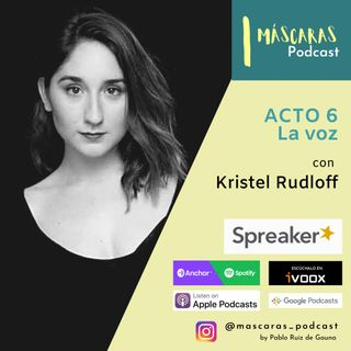 ACTO 6 - La voz (con Kristel Rudloff)