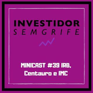 MINICAST #39 IRB, Centauro e IMC