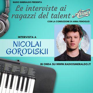 Nicolai Gorodiskii   Le Interviste ai ragazzi di Amici
