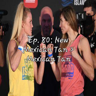Ep. 80: New Mexican Tan > Mexican Tan