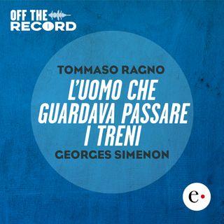 """Off The Record - """"L'uomo che guardava passare i treni"""" con Tommaso Ragno"""