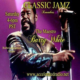 Classic Jamz *Barry White Tribute* 7/10/21 Rebroadcast