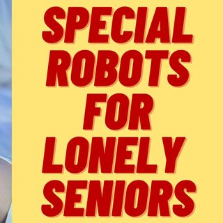 SEX ROBOTS FOR SENIORS - OUR GIFT TO AN AGING POPULATION