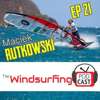 #21 - Maciek Rutkowski: - from sleeping in equipment tents to PWA podiums and hosting podcasts
