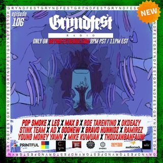[5/20] #GryndfestRadio Episode 106 Sponsored BY by: @dinner_Land @audiomack @gryndfest