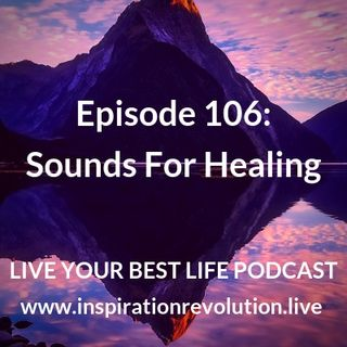 Ep 106 - Sounds for Healing