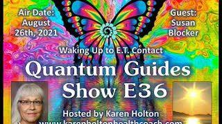 Quantum Guides Show E36 Susan Blocker - WAKING UP TO E.T. CONTACT