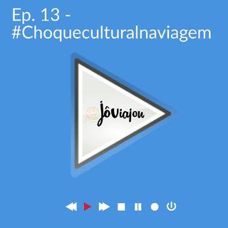 #13 Ep. 1 Choque Cultural na Viagem