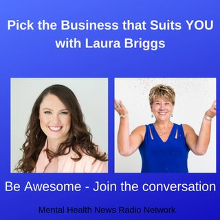 Pick the Business that Suits YOU with Laura Briggs