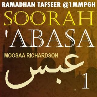 Tafseer of Soorah 'Abasa Part 1: Verses 1-4
