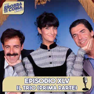 Il Trio (Pt. 01) - Episodio 045